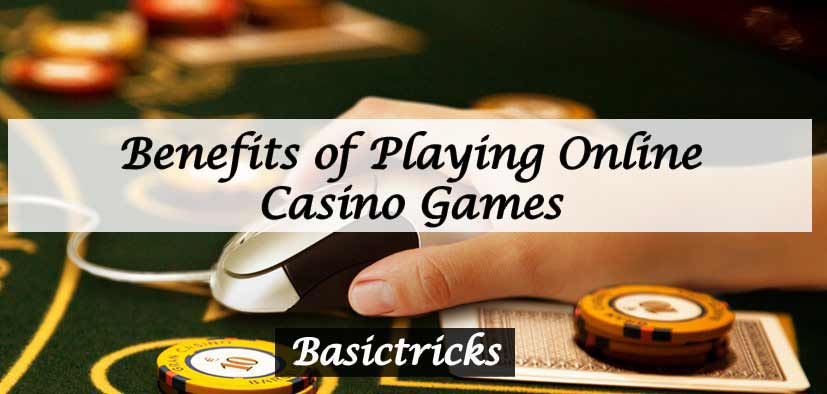 online casino game benefits